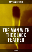 THE MAN WITH THE BLACK FEATHER (Illustrated)