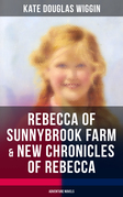 REBECCA OF SUNNYBROOK FARM & NEW CHRONICLES OF REBECCA (Adventure Novels)