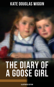 THE DIARY OF A GOOSE GIRL (Illustrated Edition)