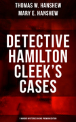 DETECTIVE HAMILTON CLEEK'S CASES - 5 Murder Mysteries in One Premium Edition