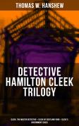 DETECTIVE HAMILTON CLEEK TRILOGY: Cleek, the Master Detective + Cleek of Scotland Yard + Cleek's Government Cases