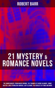 21 MYSTERY & ROMANCE NOVELS: The Sword Maker, From Whose Bourne, The Triumph of Eugéne Valmont, Jennie Baxter, Lord Stranleigh Abroad, Lady Eleanor, The Herald's of Fame and more