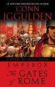 Emperor: The Gates of Rome: A Novel of Julius Caesar