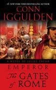 Emperor: The Gates of Rome: A Novel of Julius Caesar