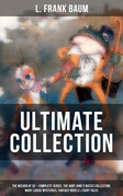 L. FRANK BAUM Ultimate Collection: The Wizard of Oz - Complete Series, The Aunt Jane's Nieces Collection, Mary Louise Mysteries, Fantasy Novels & Fairy Tales