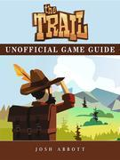 The Trail Game Guide Unofficial