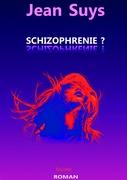 Schizophrénie ?