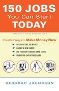 150 Jobs You Can Start Today: Creative Ways to Make Money Now