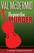 Report for Murder: A Lindsay Gordon Mystery