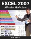 Excel 2007 Miracles Made Easy: Mr. Excel Reveals 25 Amazing Things You Can Do with the New Excel