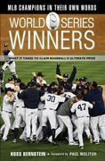 World Series Winners: What It Takes to Claim Baseball's Ultimate Prize