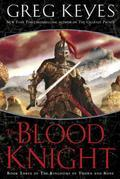 The Blood Knight: Book Three of The Kingdoms of Thorn and Bone