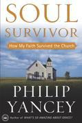 Soul Survivor: How My Faith Survived the Church