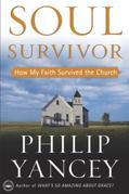 Soul Survivor: How My Faith Survived the Church
