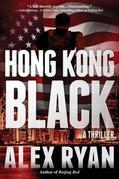 Hong Kong Black: A Thriller