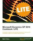 Microsoft Dynamics GP 2010 Cookbook: LITE