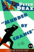 Murder by Chance: A Golden Age Mystery