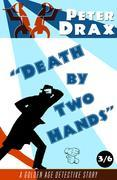 Death by Two Hands: A Golden Age Mystery