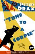 Tune to a Corpse: A Golden Age Mystery