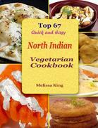 Top 67 Quick and Easy North Indian Vegetarian Cookbook