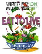 Eat to Live: More Than Health and Wellness, Eating Well Rocks Longevity