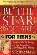 Be the Star You Are! for Teens: Simple Gifts for Living, Loving, Laughing, Learning, and Leading