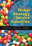 Global Strategy in the Service Industries: Dynamics, Analysis, Growth