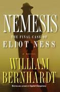 Nemesis: The Final Case of Eliot Ness A Novel