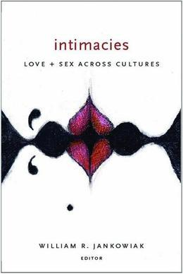 Intimacies: Love and Sex Across Cultures