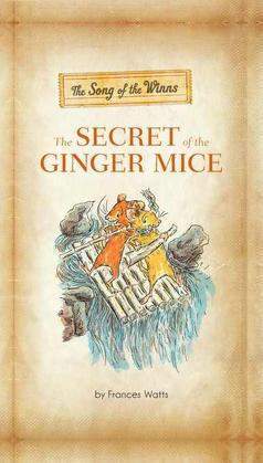 The Song of the Winns: The Secret of the Ginger Mice: The Gerander Trilogy