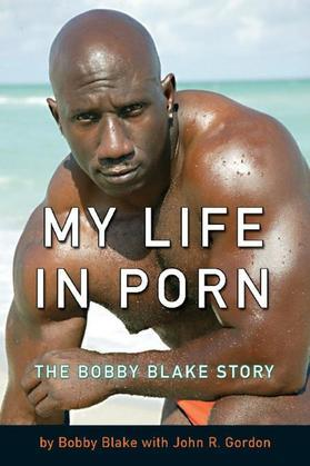 My Life in Porn: The Bobby Blake Story