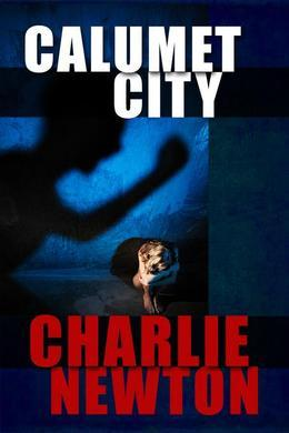 Calumet City: A Novel