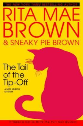 The Tail of the Tip-Off: A Mrs. Murphy Mystery