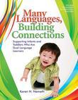 Many Languages, Building Connections: Supporting Infants and Toddlers Who Are Dual Language Learners