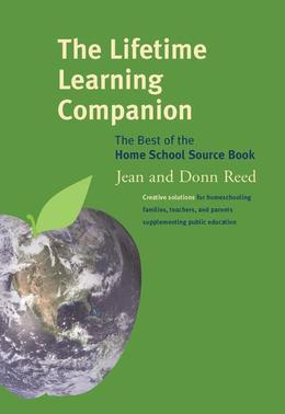 Lifetime Learning Companion: The Best of the Home School Source Book