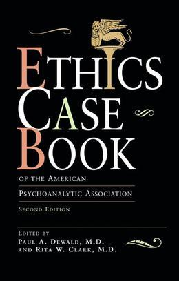 Ethics Case Book: Of the American Psychoanalytic Association