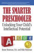 The Smarter Preschooler: Unlocking Your Child's Intellectual Potential