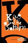 King of the Bottom: A Novel