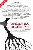 Uproot U.S. Healthcare, 2nd Expanded Edition