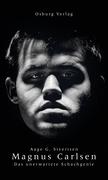 Magnus Carlsen. Das unerwartete Schachgenie