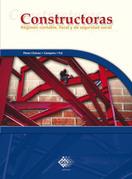 Constructoras. Régimen contable, fiscal y de seguridad social 2017