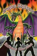 DRAGON STALKERS - a tale of myth, lore and of fire breathing dragon