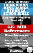 Hungarian King James Strongs Study Bible