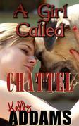 A Girl Called Chattel
