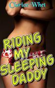 Riding My Sleeping Daddy: taboo incest daddy daughter daddy daughter erotica father daughter father daughter erotica family sex first time sleep sex bareback pregnancy creampie breeding impregnation