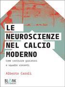 Le neuroscienze nel calcio moderno