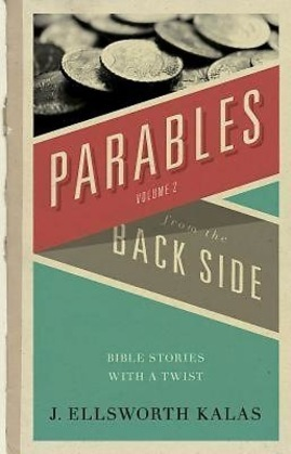 Parables from the Back Side Vol. 2