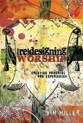 Redesigning Worship: Creating Powerful God Experiences