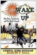 Wake Up: Hip Hop Christianity and the Black Church