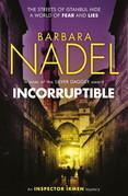 Incorruptible (Inspector Ikmen Mystery 20)